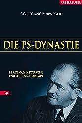 Die PS-Dynastie: Ferdinand Porsche und seine Nachkommen