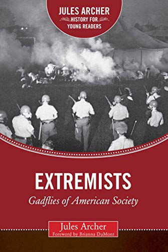 Extremists: Gadflies of American Society (Jules Archer History for Young Readers) (English Edition) por Jules Archer