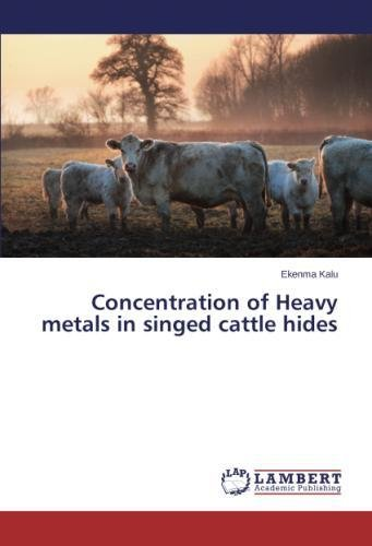 Concentration of Heavy metals in singed cattle hides por Kalu Ekenma