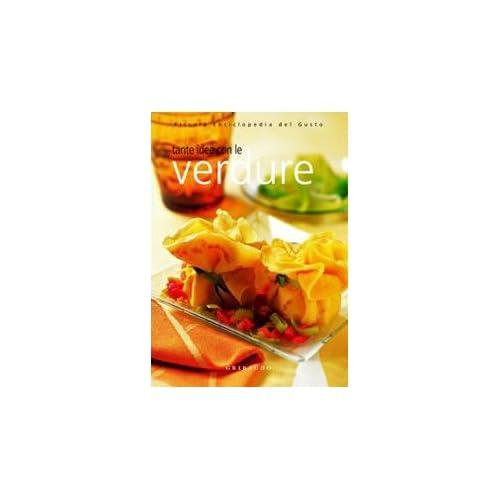 Tante Idee Con Le Verdure. Ediz. Illustrata