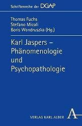 Karl Jaspers -  Phämomenologie und Psychopathologie (Schriftenreihe der DGAP)