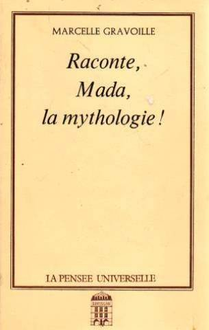 Raconte, Mada, la mythologie!