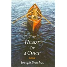 The Heart of a Chief by Joseph Bruchac (1998-10-01)