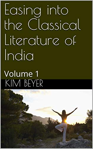 Easing into the Classical Literature of India: Volume 1 ...