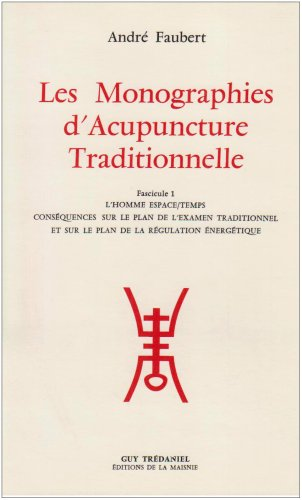 Monographies d'acupuncture, tome 1