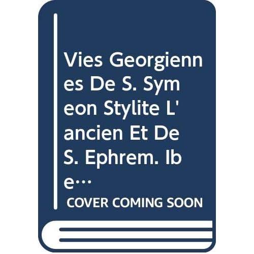 Vies Georgiennes De S. Symeon Stylite L'ancien Et De S. Ephrem. Iber. 8.