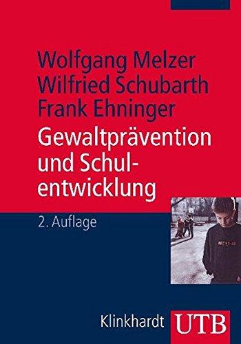 Gewaltprävention und Schulentwicklung: Analysen und Handlungskonzepte