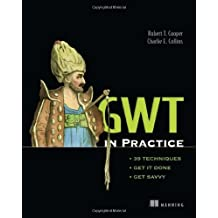 GWT in Practice by Robert Cooper (2008-05-22)