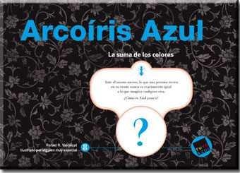 Arcoíris Azul: La suma de los colores por Rafael R. Valcárcel