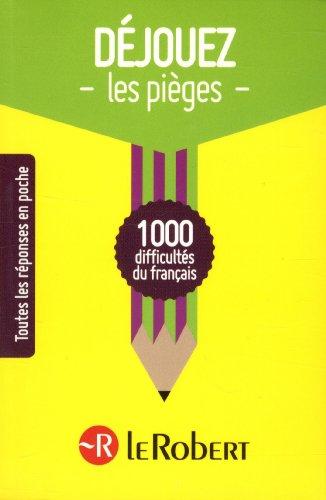 Dejouez Les Pieges: 1000 Difficultes Du Francais