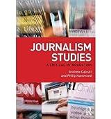 [(Journalism Studies: A Critical Introduction )] [Author: Philip Hammond] [Mar-2011]