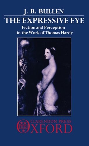 The Expressive Eye: Fiction and Perception in the Work of Thomas Hardy