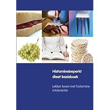 Histaminebeperkt dieet basisboek: lekker leven met histamine intolerantie