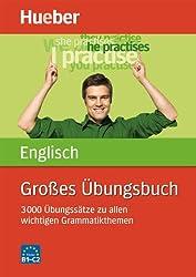 Großes Übungsbuch Englisch: 3 000 Übungssätze zu allen wichtigen Grammatikthemen