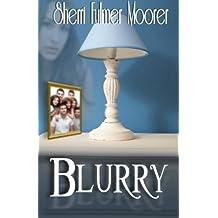 Blurry by Sherri Fulmer Moorer (2015-10-21)