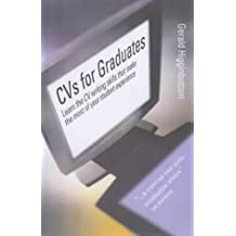 CVs for Graduates: 2nd edition: Learn the CV Writing Skills That Make the Most of Your Student Experience (How to) by Gerald Higginbottom (2002-08-01)