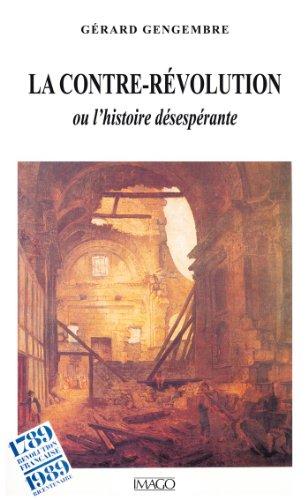 La contre-révolution ou l'histoire desespérante
