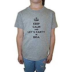 Keep Calm And Let's Party In Riga Mädchen Kinder T-Shirt Rundhals Grau Baumwolle Kurzarm Girls Kids T-Shirt Grey