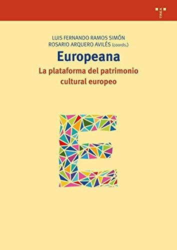 Europeana: la plataforma del patrimonio cultural europeo (Biblioteconomía y Administración cultural) por Luis Fernando Ramos Simón