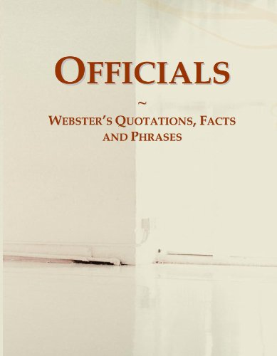 Officials: Webster's Quotations, Facts and Phrases