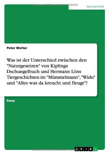 """Was ist der Unterschied zwischen den """"Naturgesetzen"""" von Kiplings Dschungelbuch und Hermann Löns Tiergeschichten im """"Mümmelmann"""", """"Widu"""" und """"Alles was da kreucht und fleugt""""?"""