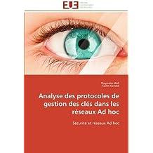 Analyse des protocoles de gestion des clés dans les réseaux Ad hoc: Sécurité et réseaux Ad hoc (Omn.Univ.Europ.)