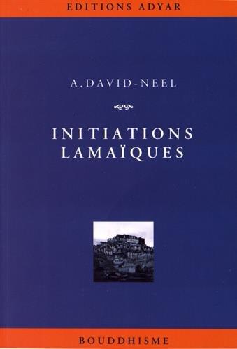 Initiations lamaïques par Alexandra David-Néel