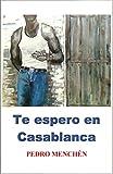 Te espero en Casablanca (Trilogía del amor oscuro nº 2)