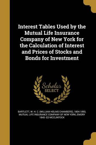 interest-tables-used-by-the-mutual-life-insurance-company-of-new-york-for-the-calculation-of-interes