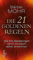 Die 21 goldenen Regeln: Wie Ihre Bestellungen beim Universum sicher ankommen