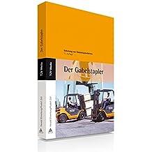 Der Gabelstapler: Schulung von Gabelstaplerfahrern (TÜV Lehrbücher)