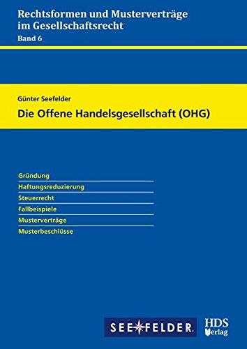 Rechtsformen und Musterverträge im Gesellschaftsrecht - Band 9 / Die Offene Handelsgesellschaft (OHG)