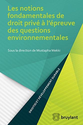 Les notions fondamentales de droit privé à l'épreuve des questions environnementales