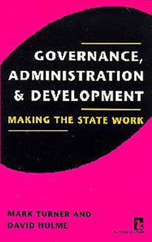 Governance, Administration, and Development: Making the State Work (Kumarian Press Books on International Development) by Mark Turner (1997-06-04)