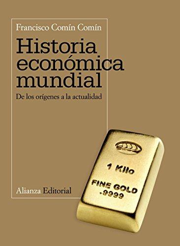 Historia económica mundial: De los orígenes a la actualidad (El Libro Universitario - Manuales)