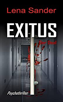 Exitus - Der Deal: Psychothriller (German Edition) by [Sander, Lena]