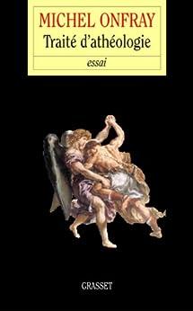 Traité d'Athéologie (essai français) (French Edition)