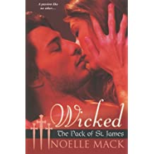 Wicked (Pack of St James) (The Pack of St. James) by Noelle Mack (2009-10-02)