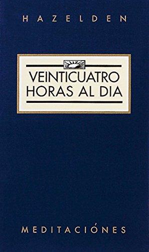 Veinticuatro Horas al Día (Twenty Four Hours A Day): Spanish Trans (Hazelden Meditations)