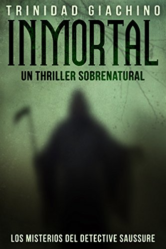Inmortal (Los Misterios del Detective Saussure nº 1)