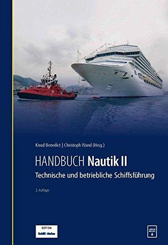 Handbuch Nautik II: Technische und betriebliche Schiffsführung