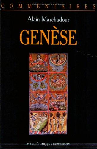 GENESE. Commentaire Pastoral par Alain Marchadour