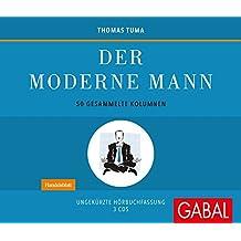 Der moderne Mann: 50 gesammelte Kolumnen (Dein Leben)