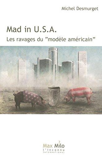 Mad in U.S.A. : Les ravages du modèle américain par Collectif