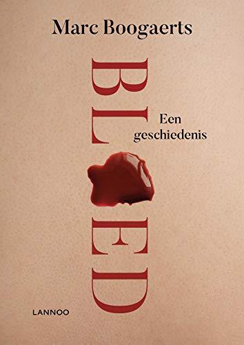 Bloed: Een geschiedenis (Dutch Edition)