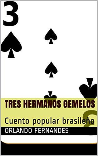Tres Hermanos Gemelos: Cuento popular brasileño por Orlando Fernandes