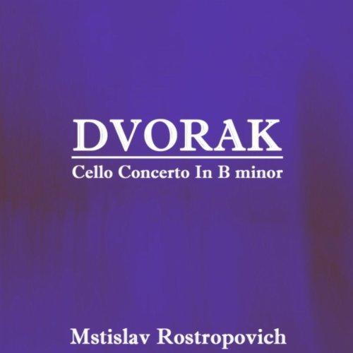Dvorak Cello Concerto In B Minor, First Movement: Allegro
