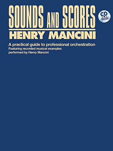 Sounds and Scores: Practical Guide to Professional Orchestration por Henry Mancini