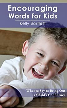 Encouraging Words For Kids by [Bartlett, Kelly]