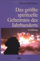 Das grösste spirituelle Geheimnis des Jahrhunderts. Erzählung